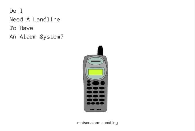 can i have an alarm system without a landline